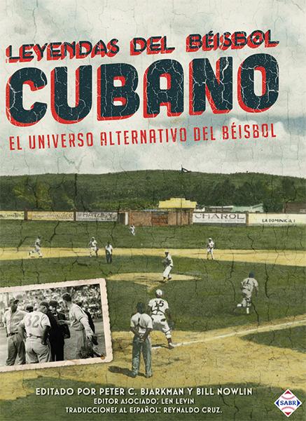 Leyendas del Béisbol Cubano: El Universo Alternativo del Béisbol