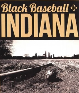 """Black Baseball in Indiana"""