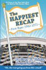 The Happiest Recap, First Base: 1962-1973 By Greg W. Prince