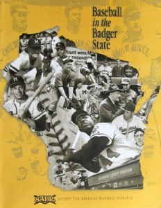 """Baseball in the Badger State"", the SABR 31 convention publication"