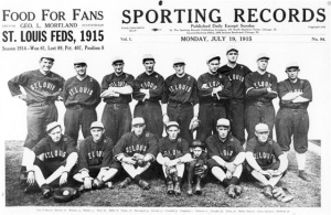 St. Louis Terriers: A July 1915 doubleheader between the Terriers and the Baltimore Terrapins drew more than 9,000 fans, while a competing American League battle between the Browns and the Yankees drew only about 300 spectators.