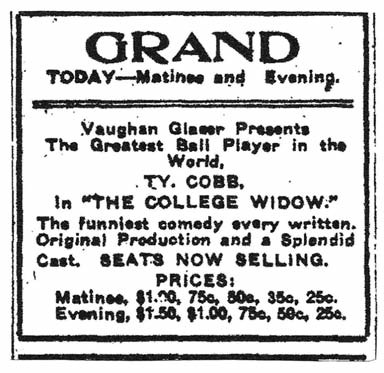 "Newspaper ads such as these for performances at Augusta's Grand Theater (from the Augusta Chronicle, November 18, 1911) and at Nashville's Vendome Theater (from the Nashville Banner, November 28, 1911) appeared throughout the country during Ty Cobb's tour as an actor in The College Widow. One critic's analysis was that Cobb was ""a better ball player than any actor and a better actor than any ball player."""