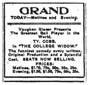 "Good publicity: Newspaper ads such as these for performances at Augusta's Grand Theater (from the Augusta Chronicle, November 18, 1911) and at Nashville's Vendome Theater (from the Nashville Banner, November 28, 1911) appeared throughout the country during Ty Cobb's tour as an actor in The College Widow. One critic's analysis was that Cobb was ""a better ball player than any actor and a better actor than any ball player."""