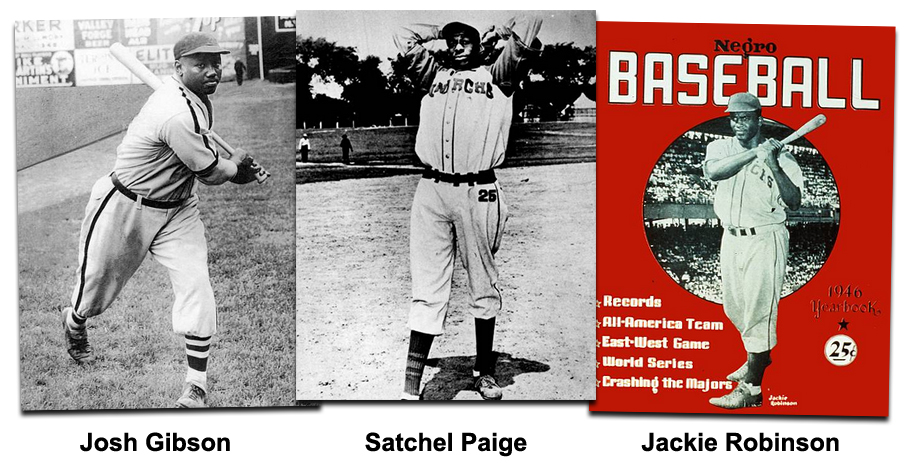 Josh Gibson, Satchel Paige, Jackie Robinson