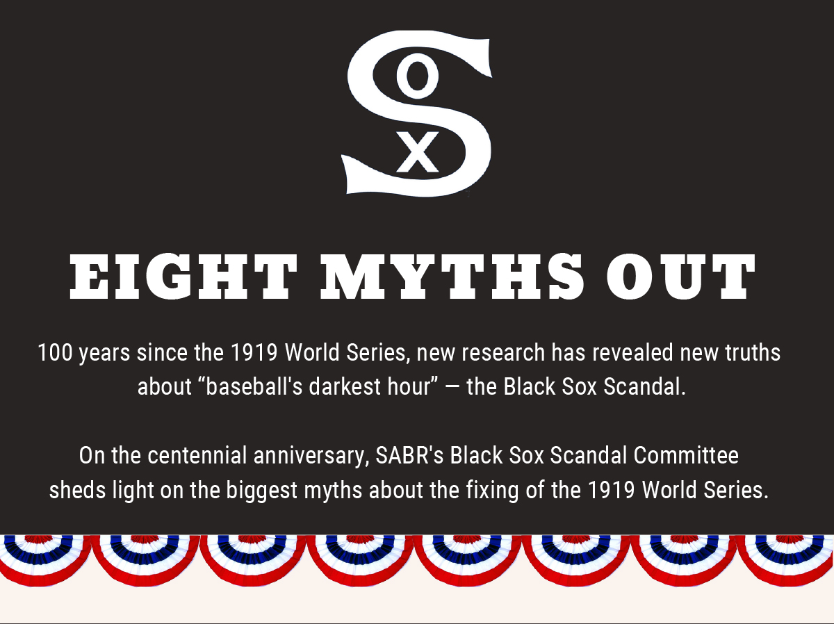 Eight Myths Out: The Black Sox Scandal and the 1919 World Series