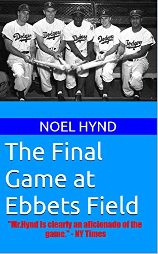 Noel Hynd's 'The Final Game at Ebbets Field'