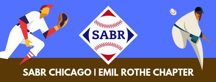 SABR Emil Rothe Chicago Chapter